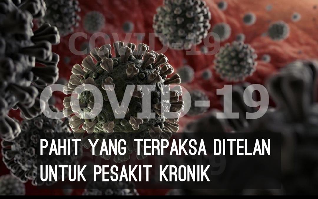 Covid-19 bahaya yang terpaksa ditelan untuk pesakit kronik